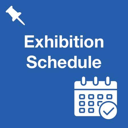 Exhibition Schedule